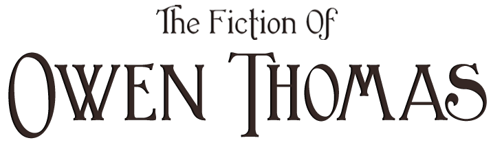 The Fiction of Owen Thomas